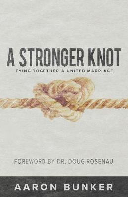 A Stronger Knot: Tying Together a United Marriage (Paperback)