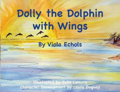 Dolly the Dolphin with Wings - Dolly the Dolphin 1 (Paperback)