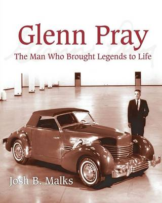 Glenn Pray: The Man Who Brought Legends to Life (Paperback)