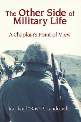The Other Side of Military Life - A Chaplain's Point of View (Paperback)