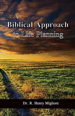A Biblical Approach to Life Planning (Paperback)