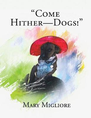 Come Hither - Dogs! (Paperback)