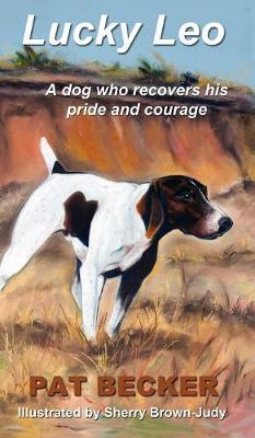 Lucky Leo: A Dog Who Recovers His Pride and Courage (Hardback)