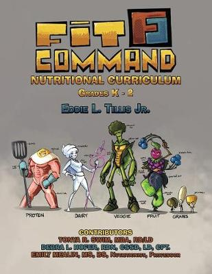 Fit Command Nutritional Curriculum Grades K - 2 (Paperback)