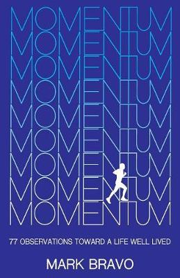 Momentum: 77 Observations Toward a Life Well Lived (Paperback)