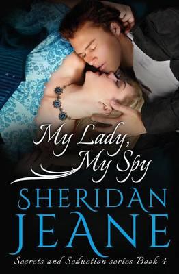 My Lady, My Spy - Secrets and Seduction 4 (Paperback)