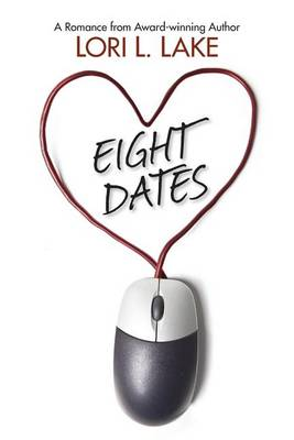 Eight Dates: A Romance (Paperback)