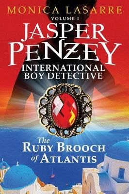 Jasper Penzey: International Boy Detective: The Ruby Brooch of Atlantis (Paperback)