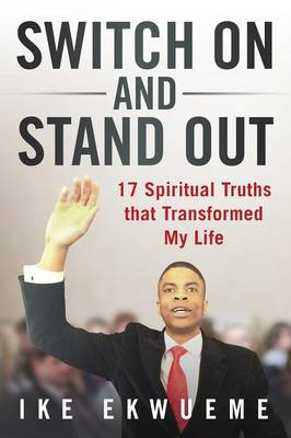 Switch on and Stand Out: 17 Spiritual Truths That Transformed My Life (Paperback)
