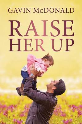 Raise Her Up (Paperback)