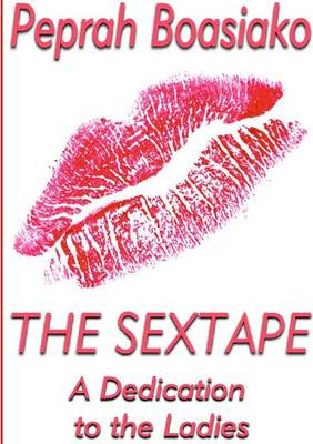 The Sextape: A Dedication to the Ladies (Paperback)