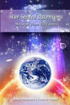 Star-Seeded Ascensions - Messages from the Councils (Paperback)