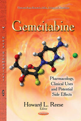 Gemcitabine: Pharmacology, Clinical Uses & Potential Side Effects (Paperback)