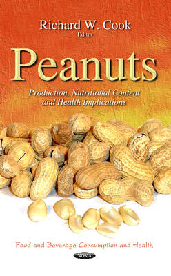 Peanuts: Production, Nutritional Content & Health Implications (Hardback)