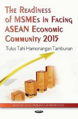 Readiness of MSMEs in Facing ASEAN Economic Community 2015 (Hardback)