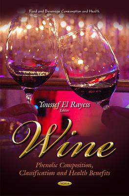 Wine: Phenolic Composition, Classification & Health Benefits (Hardback)