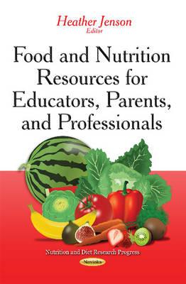 Food & Nutrition Resources for Educators, Parents & Professionals (Paperback)