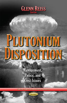 Plutonium Disposition: Management, Policy & Cost Issues (Paperback)
