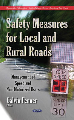 Safety Measures for Local & Rural Roads: Management of Speed & Non-Motorized Users (Hardback)