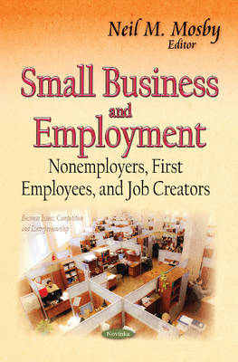 Small Business & Employment: Nonemployers, First Employees & Job Creators (Paperback)