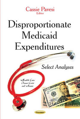 Disproportionate Medicaid Expenditures: Select Analyses (Paperback)