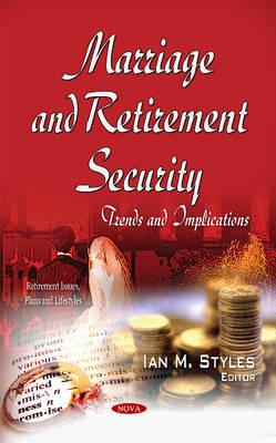 Marriage & Retirement Security: Trends & Implications (Hardback)
