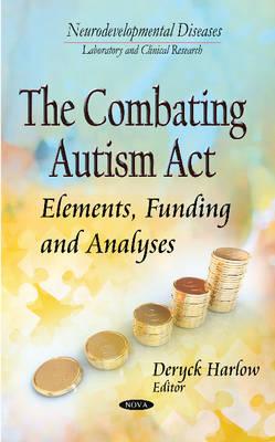 Combating Autism Act: Elements, Funding & Analyses (Hardback)