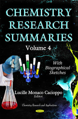Chemistry Research Summaries: Volume 4 with Biographical Sketches (Hardback)