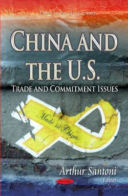 China & the U.S.: Trade & Commitment Issues (Paperback)