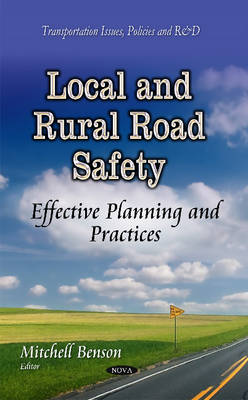Local & Rural Road Safety: Effective Planning & Practices (Hardback)