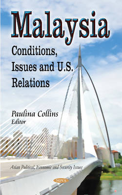Malaysia: Conditions, Issues & U.S. Relations (Hardback)