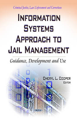 Information Systems Approach to Jail Management: Guidance, Development and Use (Hardback)