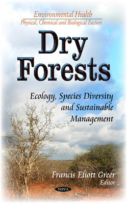 Dry Forests: Ecology, Species Diversity and Sustainable Management (Hardback)