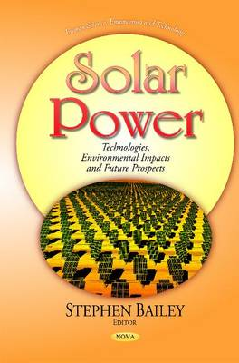 Solar Power: Technologies, Environmental Impacts and Future Prospects (Hardback)
