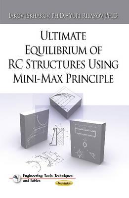 Ultimate Equilibrium of RC Structures Using Mini-Max Principle (Paperback)
