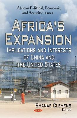 Africa's Expansion: Implications and Interests of China and the United States (Hardback)