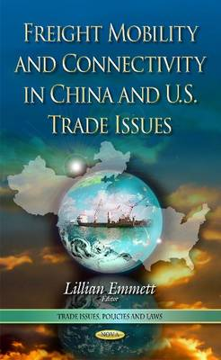 Freight Mobility and Connectivity in China and U.S. Trade Issues (Hardback)