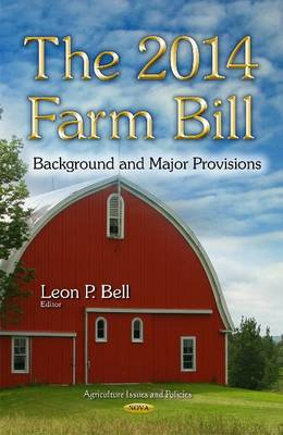 The 2014 Farm Bill: Background and Major Provisions (Hardback)