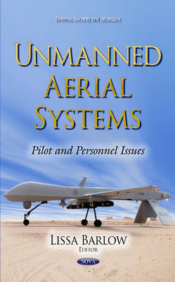 Unmanned Aerial Systems: Pilot and Personnel Issues (Hardback)