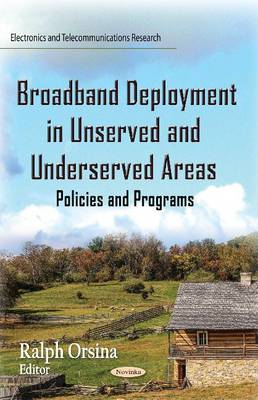 Broadband Deployment in Unserved and Underserved Areas: Policies and Programs (Paperback)