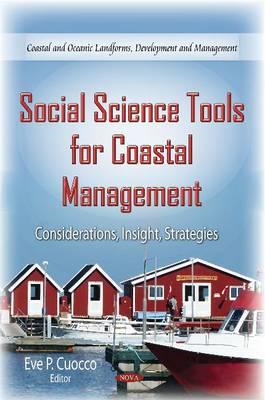 Social Science Tools for Coastal Management: Considerations, Insight, Strategies (Hardback)