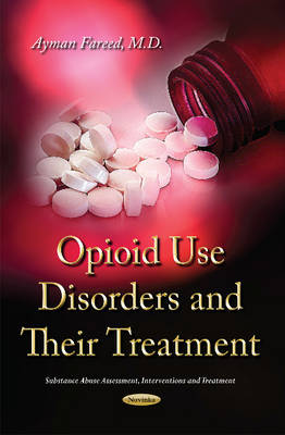 Opioid Use Disorders and their Treatment (Paperback)