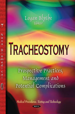 Tracheostomy: Prospective Practices, Management & Potential Complications (Hardback)