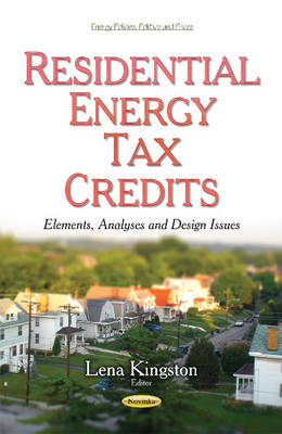 Residential Energy Tax Credits: Elements, Analyses & Design Issues (Paperback)