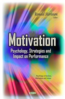Motivation: Psychology, Strategies & Impact on Performance (Hardback)