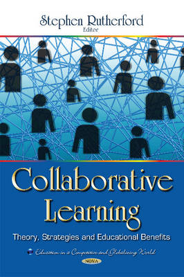 Collaborative Learning: Theory, Strategies & Educational Benefits (Hardback)