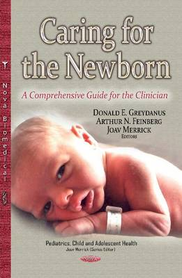 Caring for the Newborn: A Comprehensive Guide for the Clinician (Hardback)