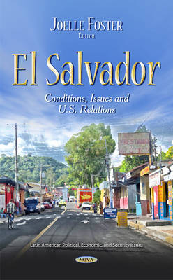 El Salvador: Conditions, Issues & U.S. Relations (Hardback)