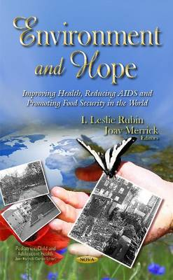 Environment & Hope: Improving Health, Reducing AIDS & Promoting Food Security in the World (Hardback)