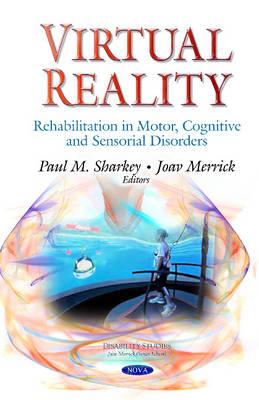 Virtual Reality: Rehabilitation in Motor, Cognitive & Sensorial Disorders (Hardback)